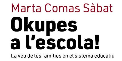 """PRESENTACIÓ """"Okupes a l'escola"""" de Marta Comas."""