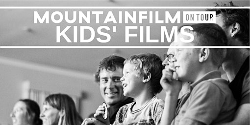 Kids' Films from Mountainfilm on Tour