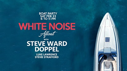 White Noise Afloat with Doppel & Steve Ward (Boat Party) tickets