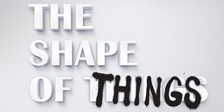 The Shape of Things tickets