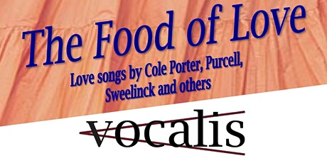 The Food of Love - a concert by Vocalis, Harrogate's premier chamber choir tickets