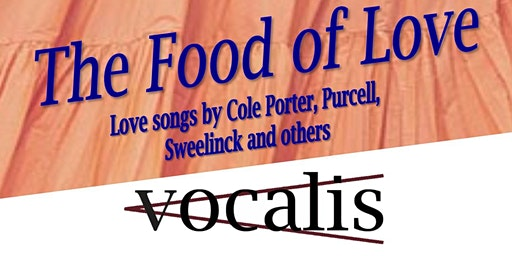 The Food of Love - a concert by Vocalis, Harrogate's premier chamber choir