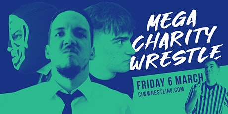 CIWW'S Mega Charity Wrestle March 6 2020   For Centre Point Trust tickets