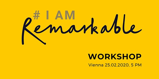 #IamRemarkable Workshop | Wien 25.02.