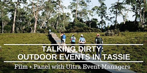 Talking Dirty: Outdoor Sports Events in Tasmania (Film and Panel)