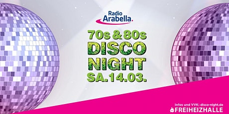 Radio Arabella Disco Night im März 2020 Tickets