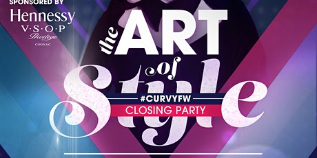 The Art Of Style #CURVYFW Closing Party tickets
