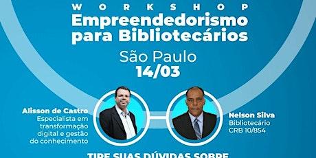 Workshop Aprenda a Atuar Como um Bibliotecário Empreendedor - São Paulo ingressos