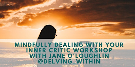Mindfully Dealing With Your Inner Critic Workshop tickets