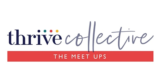 Thrive Collective: The Meet Ups - Southend - March