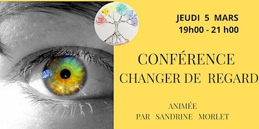 Conférence   Changer   de  regard