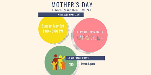 Handmade, Upcycled Mother's Day Cards with Alex Makes Art
