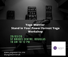 Yoga Warrior Stand In Your Power Forrest Yoga Workshop