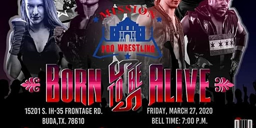 "Mission Pro Wrestling presents ""Born To Be Alive"""