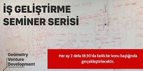 İş Geliştirme Seminer Serisi#40 | Start Up | Geometry Venture Development tickets