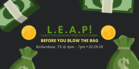 LEAP-Before You Blow the Bag: Learn Entrepreneurship and Prosper tickets