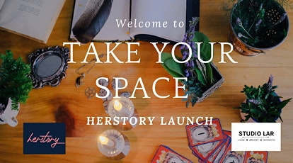 TAKE YOUR SPACE - HERSTORY LAUNCH  tickets