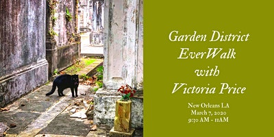 First Saturday March 2020 EverWalk New Orleans: Lafayette Cemetery #1 and the Garden District
