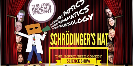 Schrödinger's Hat Improvised Comedy Science Show - Season 4, episode 8 tickets