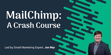 MailChimp: A Crash Course To Sending Better Emails tickets