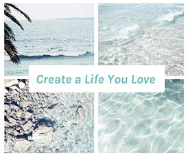 Create a Life You Love - From Dreaming to Doing tickets