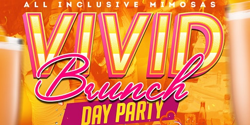 Vivid Brunch & Day Party All Inclusive Mimosas March 15