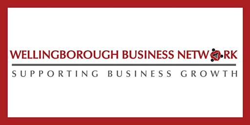 WELLINGBOROUGH BUSINESS NETWORK - 2ND MARCH 2020
