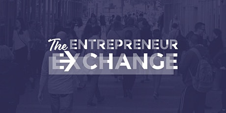 The Entrepreneur Exchange - March Networking Event tickets