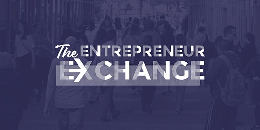 The Entrepreneur Exchange - March Networking Event