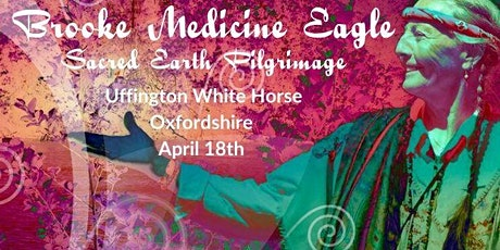 Brooke Medicine Eagle - Sacred Earth Pilgrimage - Uffington White Horse tickets