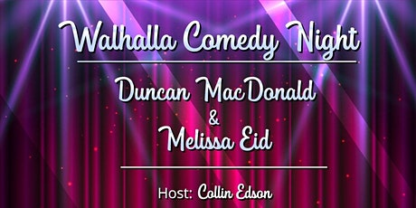 Walhalla Comedy Night: Duncan MacDonald & Melissa Eid tickets