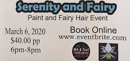 Serenity Painting & Fairy Hair  Event!