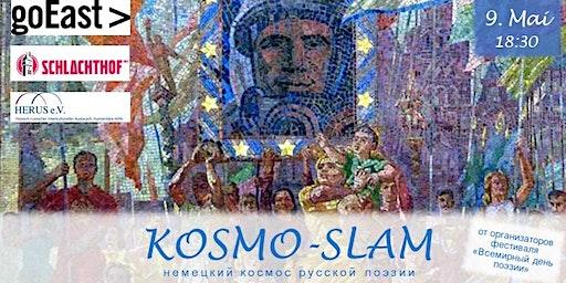 Kosmo-Slam 9. Mai 2020 | Schlachthof | GoEast