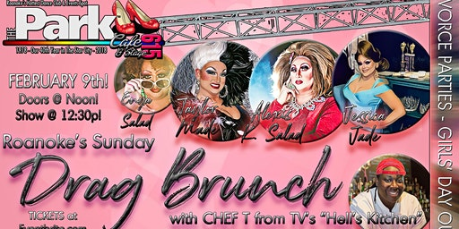 Roanoke's Sunday Drag Brunch with CHEF T from Hell's Kitchen MARCH 8, 2020