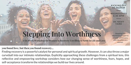 Stepping Into Worthiness: A 6 week workshop for women in recovery tickets