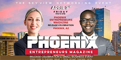 PHOENIX ENTREPRENEURS MAGAZINE 2ND ISSUE RELEASE CELEBRATION  tickets