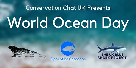 Conservation Chat UK Presents World Ocean Day tickets