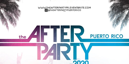 the Festival  AFTER PARTY Puerto Rico 2020