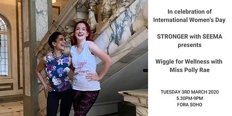 STRONGER with Seema presents Wiggle for Wellness with Miss Polly Rae tickets