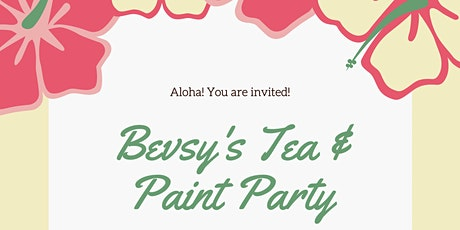 "Bevsy's ""It's Tea Time!"" Painting Party tickets"