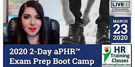 2020 2-Day aPHR™ Exam Prep Boot Camp (Starts 3-23-2020) tickets