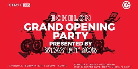 Echelon Grand Opening Party, Presented by STAY FIT 305 tickets