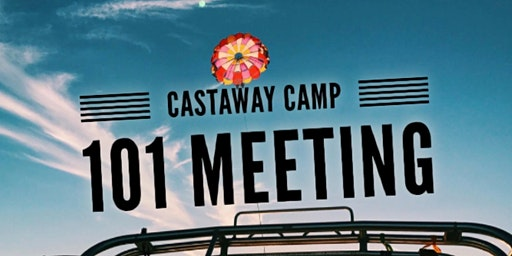 Castaway Camp 101 Info Session