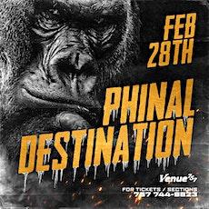 Phinal Destination tickets