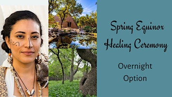 Spring Equinox Healing Ceremony - with Overnight Lodging