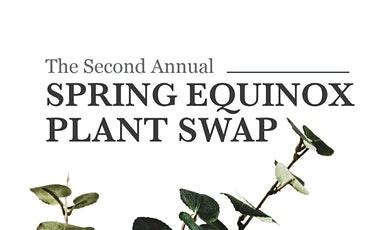 Second Annual Spring Equinox Plant Swap tickets