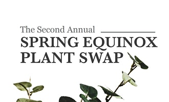 Second Annual Spring Equinox Plant Swap