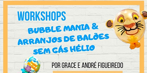 Bubble Mania e Arranjos Criativos sem Gás Hélio -  by  Grace e André Figueiredo