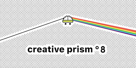 Creative Prism n°8 Tickets