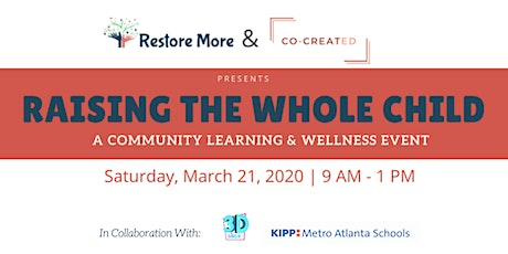 Raising the Whole Child: A Community Learning & Wellness Event tickets